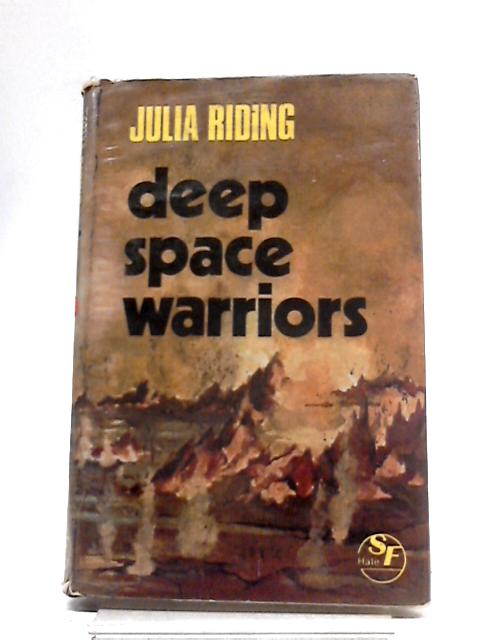 Deep Space Warriors (Hale SF) by Julia Riding