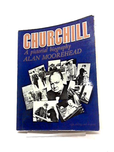 Churchill: A Pictorial Biography (Panther Books) By Alan Moorehead