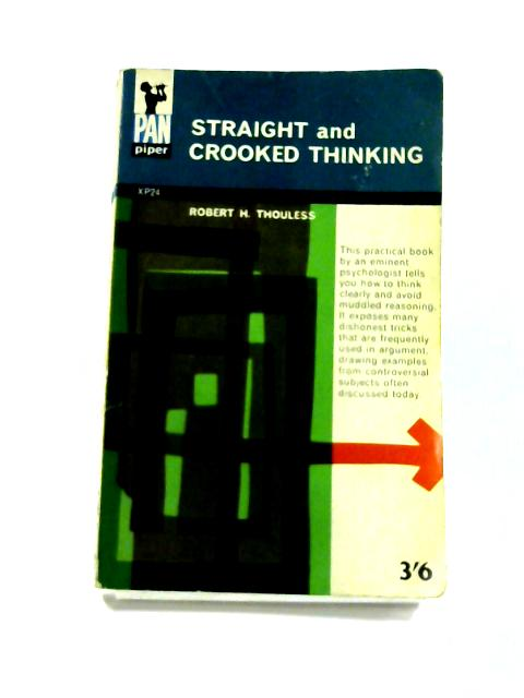 Straight and Crooked Thinking by Robert Henry Thouless