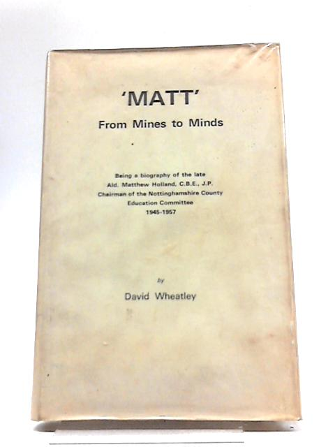 'Matt': From Mines To Minds By David Wheatley
