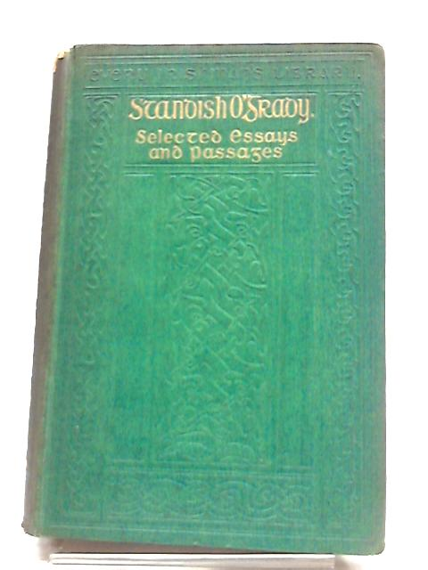 Standish O'Grady Selected Essays And Passages by Standish O'Grady