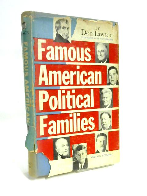 Famous American Political Families by Don Lawson