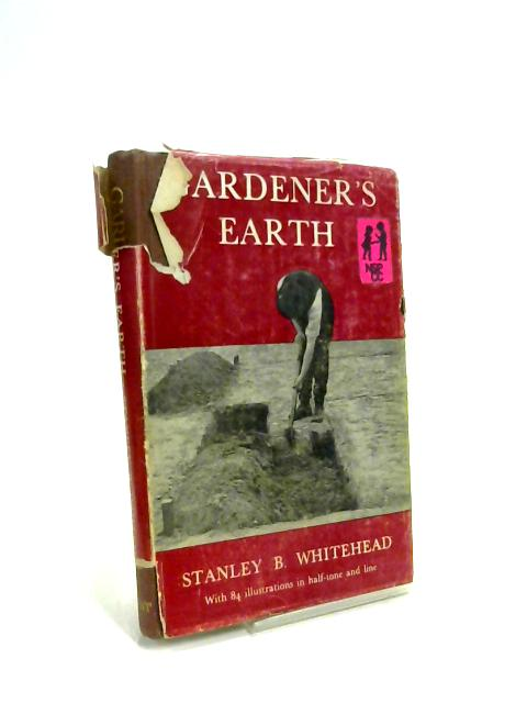 Gardener's Earth By Stanley B. Whitehead