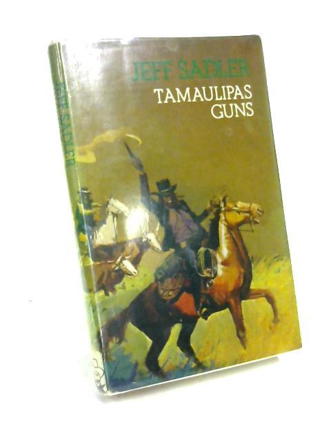 Tamaulipas Guns by Jeff Sadler