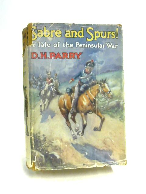 Sabre and Spurs! by D.H. Parry
