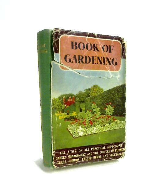 Ward, Lock's Book Of Gardening : The Practical Gardener's A-Z On Garden Management, Flowers, Vegetables, Fruits, Trees And Shrubs, Pests And Diseases by Anon