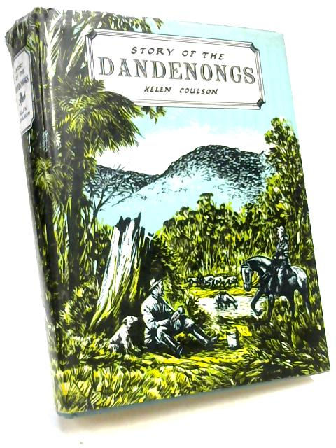 Story of the Dandenongs 1838-1958 by Helen Coulson