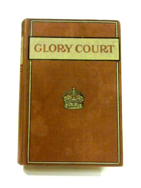 Glory Court: The Story of its Light Bringers by Charles Aver