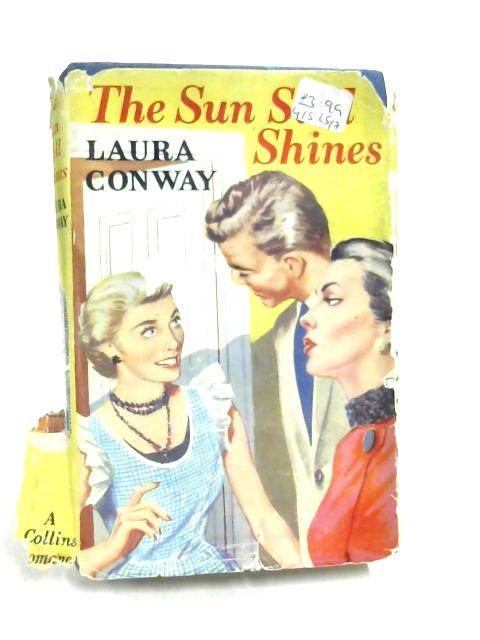 The Sun Still Shines: A Romance by Laura Conway