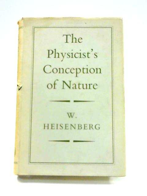 The Physicist's Conception of Nature By Werner Heisenberg