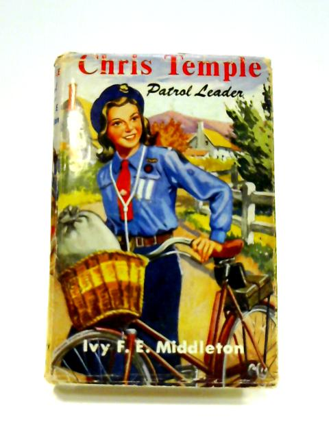 Chris Temple Patrol Leader by Ivy F.E. Middleton