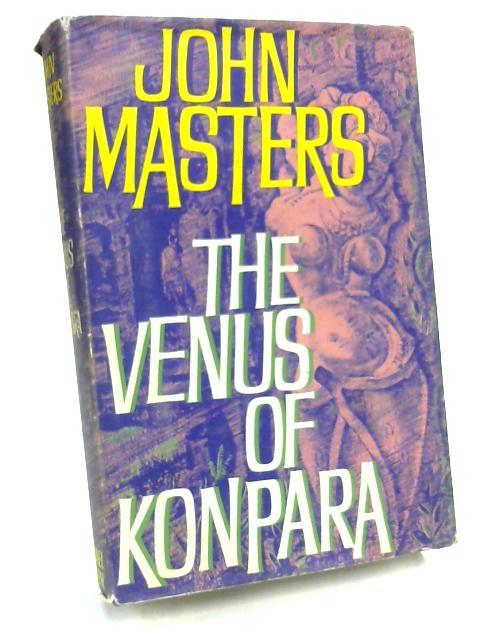 Venus of Konpara by John Masters