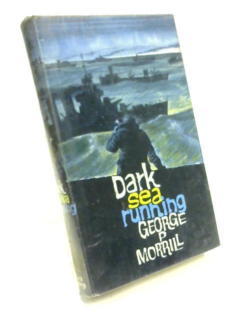 Dark Sea Running by George P. Morrill