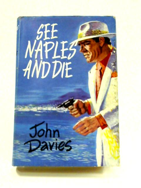 See Naples and Die by John Davies