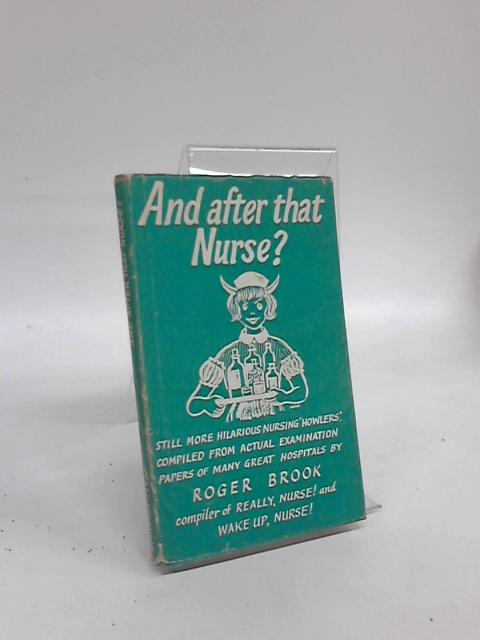And After That, Nurse? By Roger Book