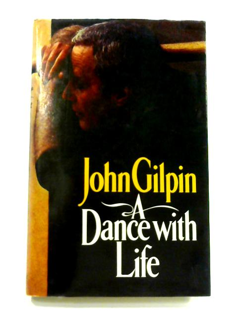 Dance with Life by John Gilpin