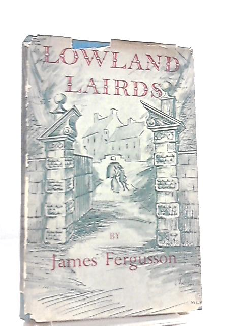 Lowland Lairds by James Fergusson
