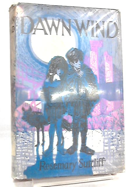 Dawnwind by Rosemary Sutcliff