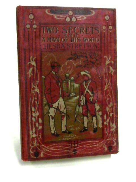 Two Secrets and a Man of His Word by Hesba Stretton