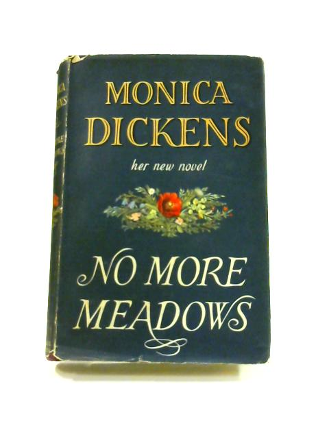 No More Meadows by Monica Dickens