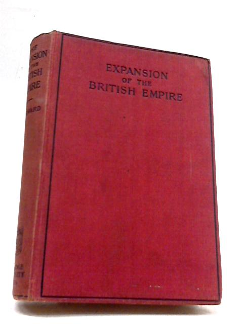 A short history of the expansion of the British Empire by Woodward, William Harrison