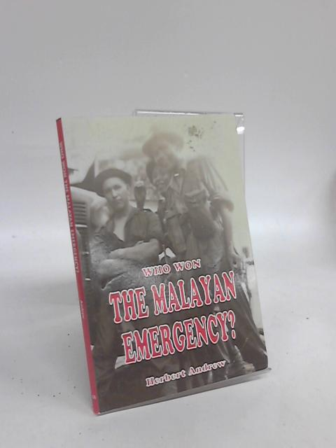 Who Won the Malayan Emergency? by Herbert Andrew
