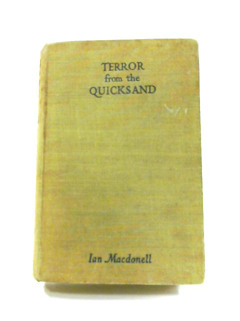 Terror from the Quicksand: A Story of a Lawless Coast by Ian Macdonell