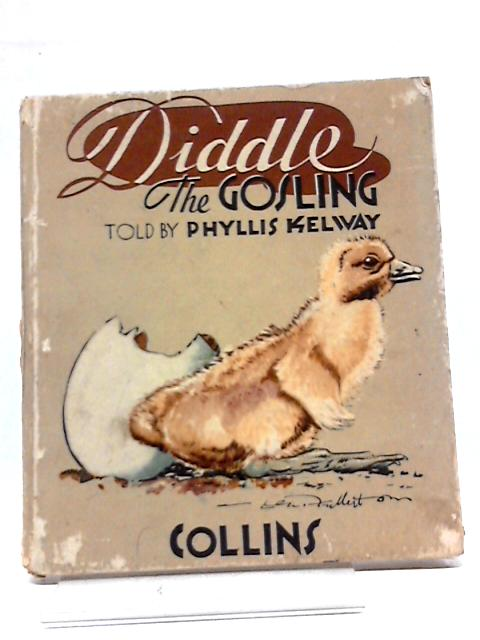 Diddle The Gosling by Phyllis Kelway