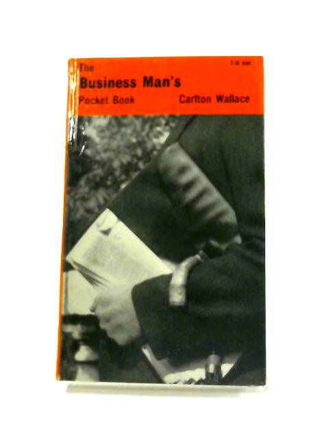 Business Man's Pocket Book By Carlton Wallace (ed)