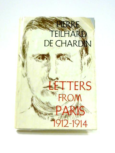 Letters from Paris 1912-1914 by Pierre Teilhard de Chardin