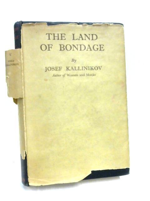 The Land of Bondage by Josef Kallinikov