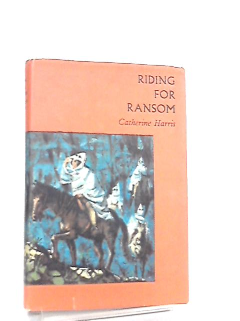 Riding for Ransom by Catherine Harris