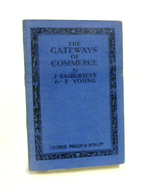 The Gateways of Commerce by James Fairgrieve