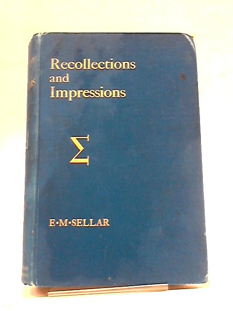 Recollections & Impressions by Eleanor Mary Sellar