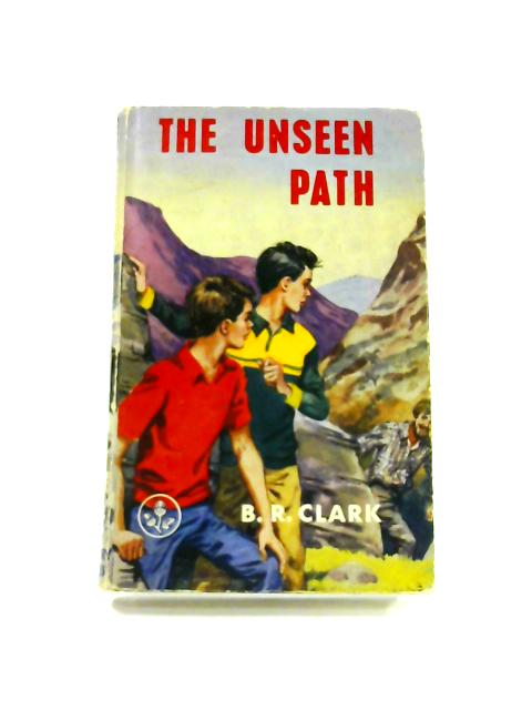 The Unseen Path by B.R. Clark