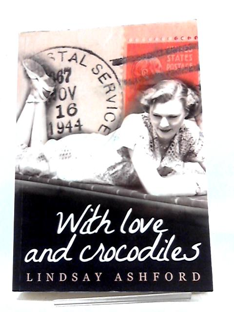 With Love and Crocodiles by Lindsay Ashford