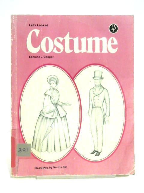 Let's Look At Costume By Edmund J. Cooper