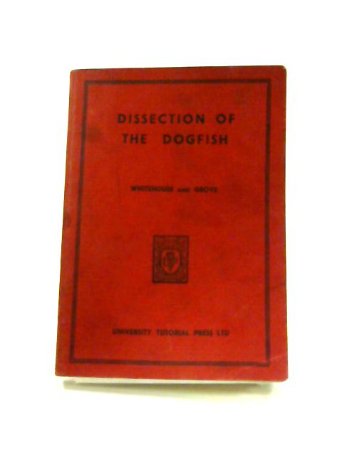 Dissection of the Dogfish by Whitehouse and Grove
