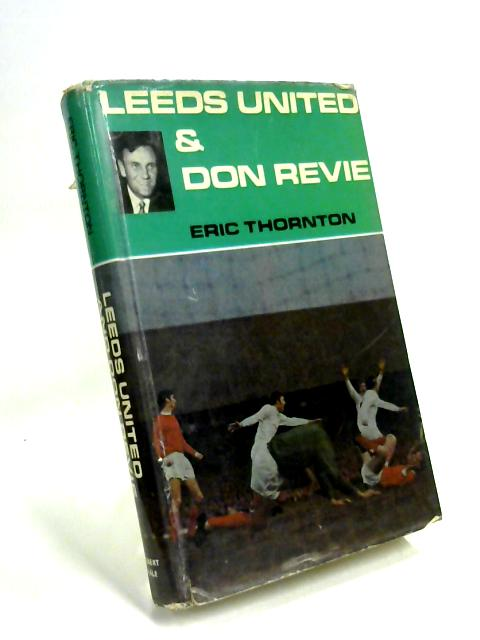 Leeds United and Don Revie by Eric Thornton