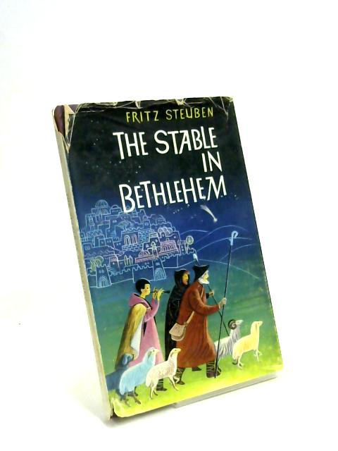 The stable in Bethlehem by Fritz Steuben