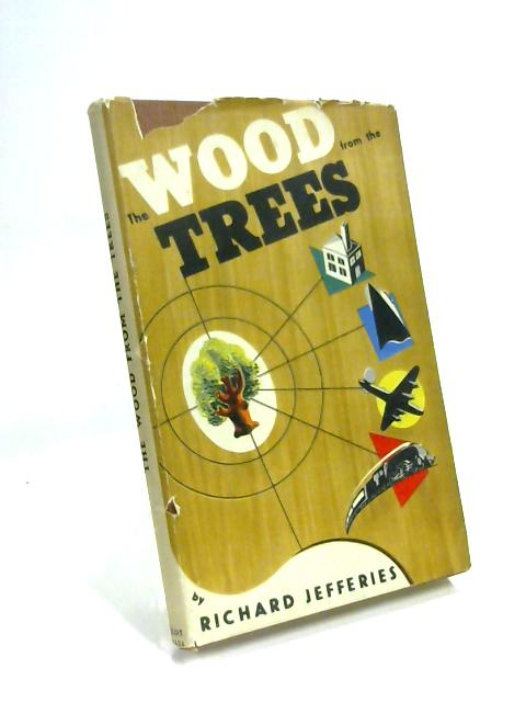 The Wood From The Trees By Richard Jefferies