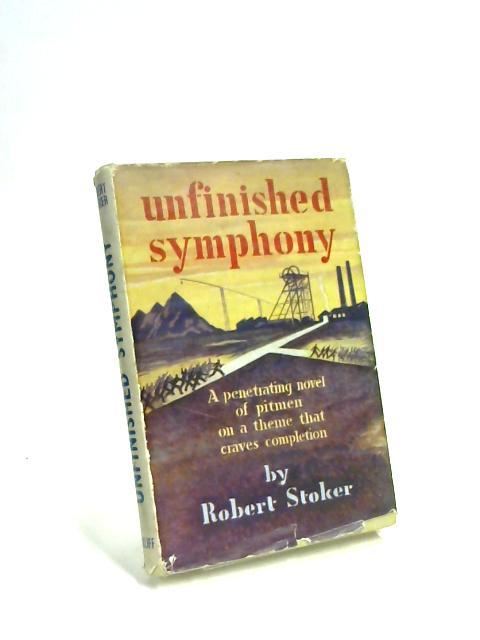 Unfinished Symphony by Robert Stoker