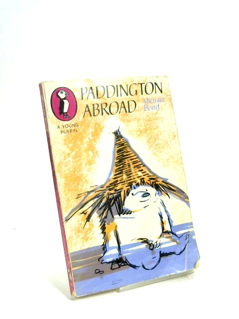 Paddington Abroad by Michael Bond