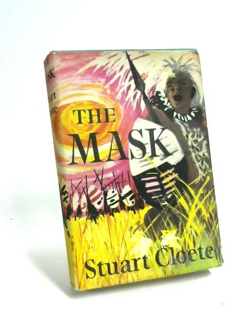 The Mask by Stuart Cloete