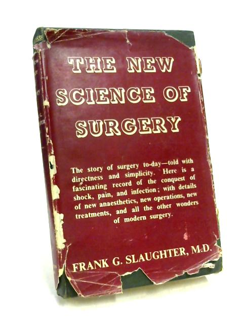 The New Science of Surgery by Frank G. Slaughter