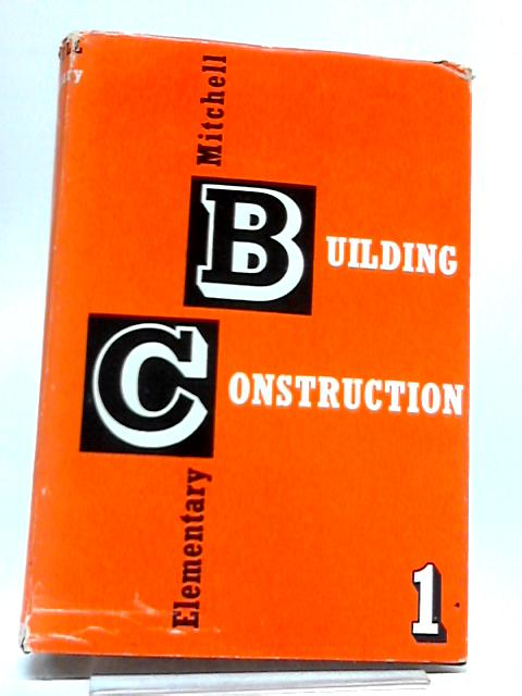 Mitchell's Elementary Building Construction By Moxley Raymond (Revised)