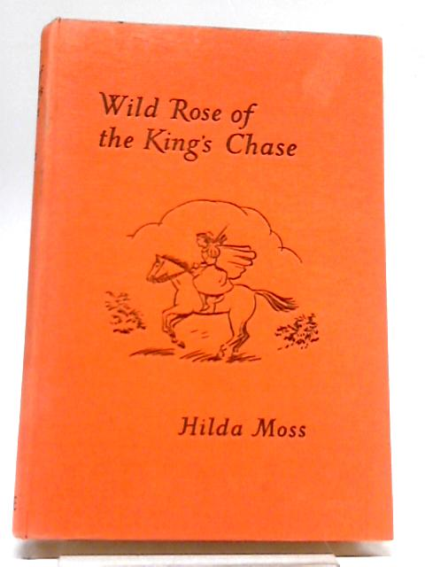 Wild rose of King's Chase (New venture library) by Moss, Hilda