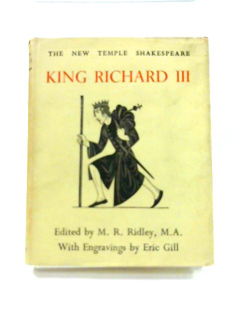 king richard iii by william shakespeare William shakespeare's richard iii william shakespeare's characterization of britain's historical monarch richard iii, formerly duke of gloucester, is one of the most controversial in literature.