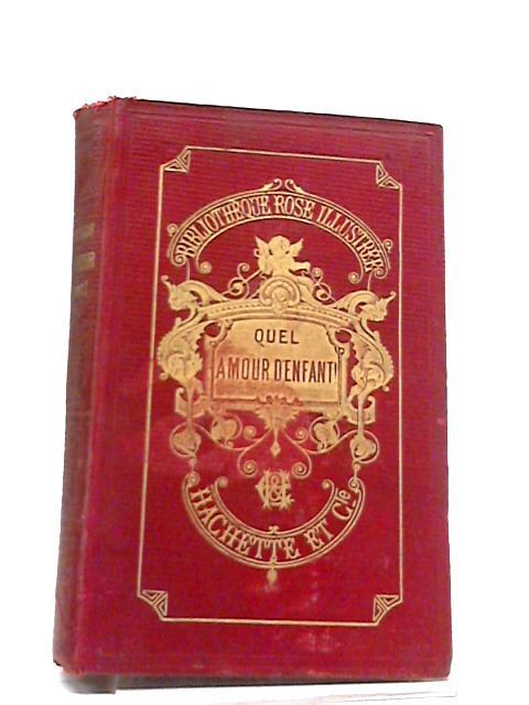 Quel Amour D'Enfant by Comtesse De Ségur