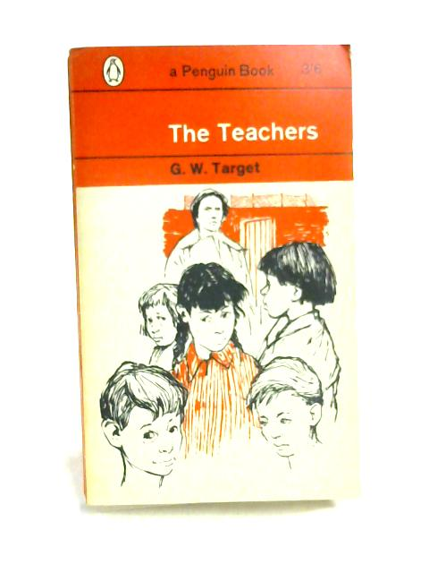 The Teachers by G. W. Target